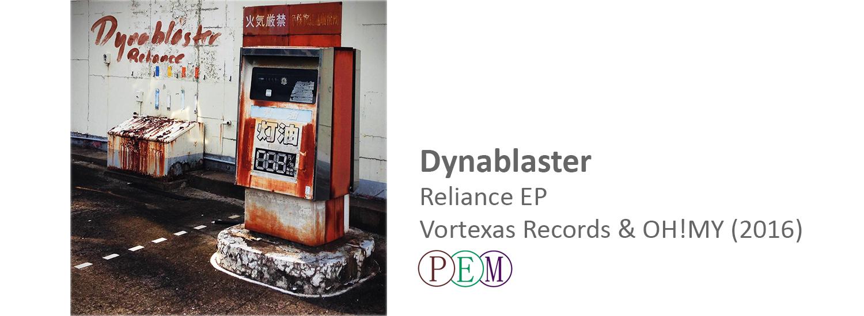Dynablaster Reliance Vortexas Records & OH!MY (2015) frederik brandt jakobsen