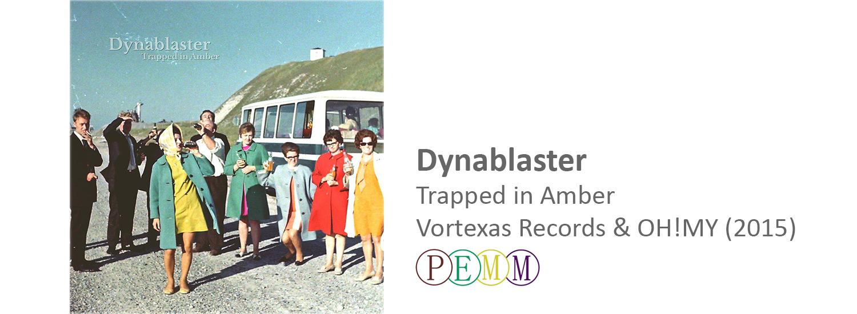 Dynablaster Trapped in Amber Vortexas Records & OH!MY (2015) frederik brandt jakobsen