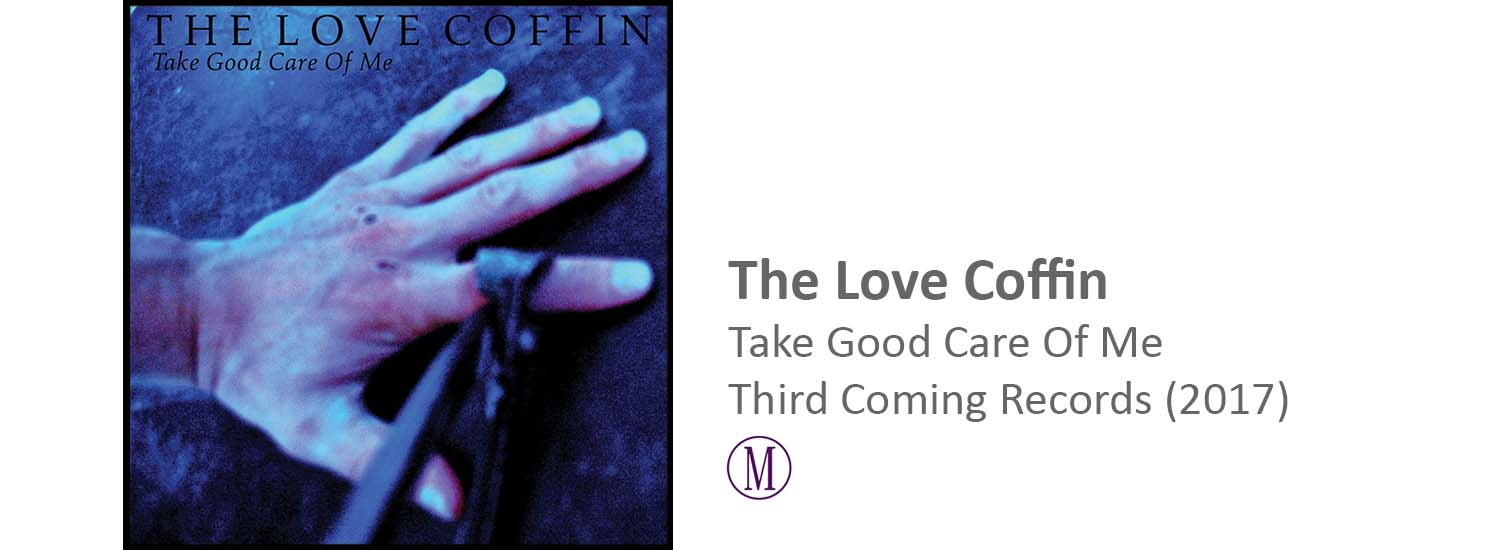 "The Love Coffin Take Good Care Of Me 7"" vinyl third coming records frederik brandt jakobsen master mastered mastering"